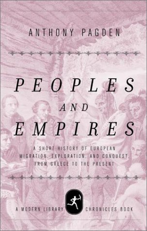 PEOPLES AND EMPIRES: A SHORT HISTORY OF EUROPEAN MIGRATION, EXPLORATION, AND CONQUEST, FROM GREEC...