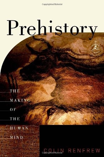 9780679640974: Prehistory: The Making of the Human Mind (Modern Library Chronicles)