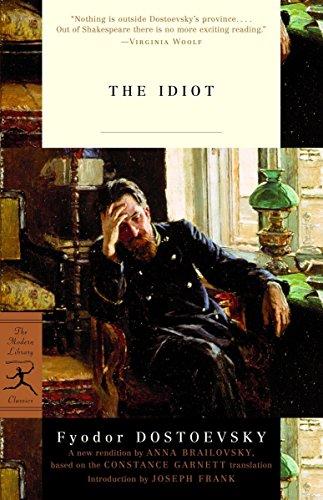 The Idiot (Modern Library Classics): Fyodor Dostoevsky; Editor-Anna Brailovsky; ...