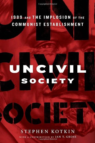 9780679642763: Uncivil Society: 1989 and the Implosion of the Communist Establishment (Modern Library Chronicles)