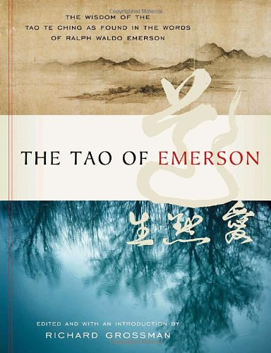 The Tao of Emerson, the Wisdom of: Emerson, Ralph Waldo;