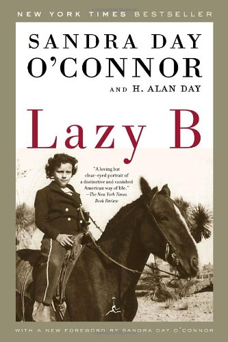Lazy B (0679643443) by H. Alan Day; Sandra Day O'Connor