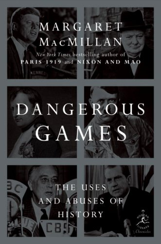 9780679643586: Dangerous Games: The Uses and Abuses of History (Modern Library Chronicles)