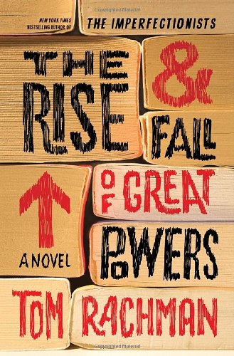 The Rise & Fall of Great Powers: Rachman, Tom