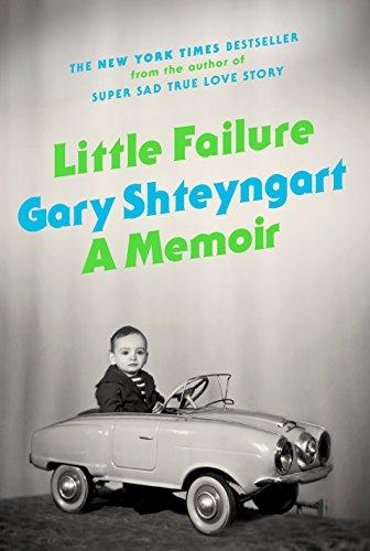 Little failure: a memoir: Shteyngart, Gary