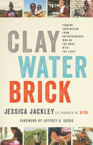 9780679643760: Clay Water Brick: Finding Inspiration from Entrepreneurs Who Do the Most With the Least