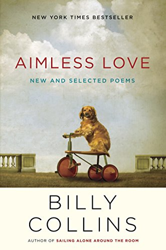 Aimless Love: New and Selected Poems: Billy Collins