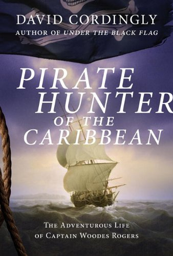9780679644217: Pirate Hunter of the Caribbean: The Adventurous Life of Captain Woodes Rogers