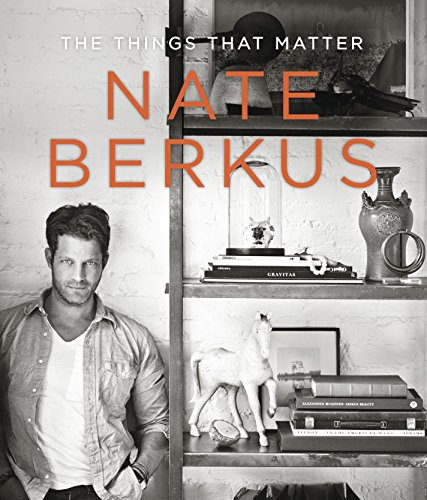 The Things That Matter: Berkus, Nate