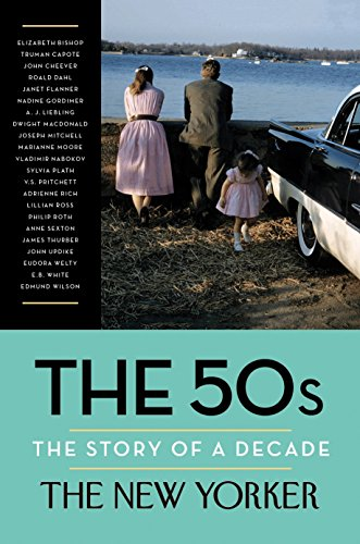 9780679644811: The 50s. Story Of A Decade (New Yorker: The Story of a Decade)