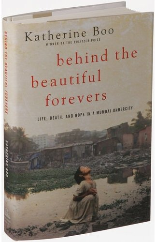 9780679645504: Behind the Beautiful Forevers: Life, Death, and Hope in a Mumbai Undercity [Hardcover] [2012] (Author) Katherine Boo