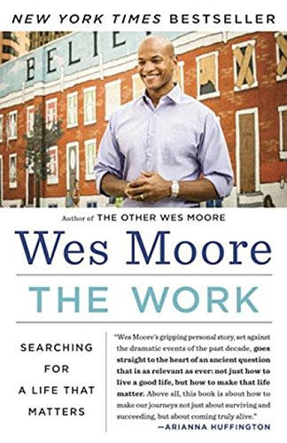 The Work: My Search for a Life That Matters: Moore, Wes