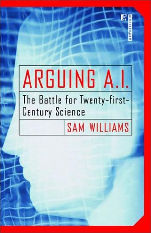 9780679647201: Arguing A.I: The Battle for Twenty-First Century Science