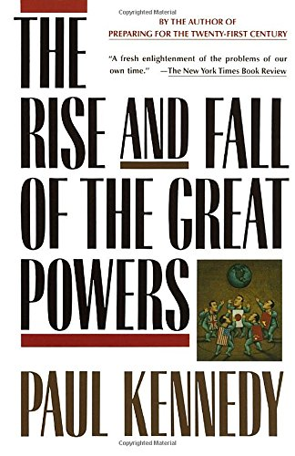 The Rise and Fall of the Great Powers - Economic Change and Military Conflict from 1500 to 2000