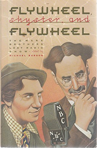 9780679720362: Flywheel, Shyster, and Flywheel: The Marx Brothers' Lost Radio Show