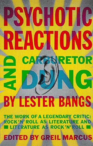 9780679720454: Psychotic Reactions and Carburetor Dung: The Work of a Legendary Critic: Rock'n'roll as Literature and Literature as Rock 'N'roll