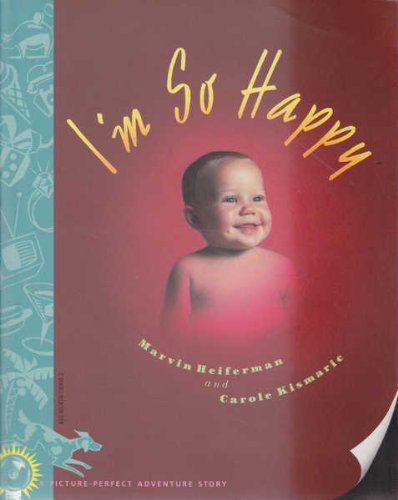 9780679720959: I'm So Happy: A Picture-Perfect Adventure Story