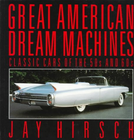 9780679721604: Great American Dream Machines: Classic Cars of the 50s and 60s