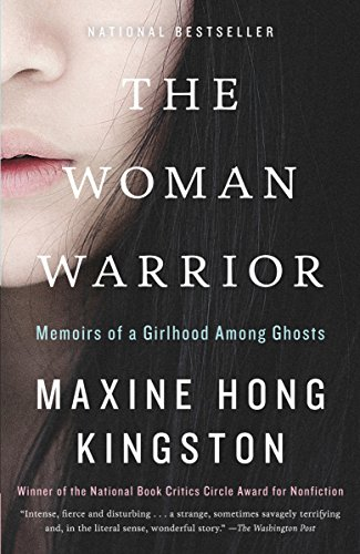 Woman Warrior: Memoirs of a Girlhood Among Ghosts