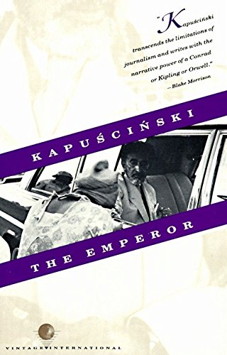 9780679722038: The Emperor: Downfall of an Autocrat (Vintage International)