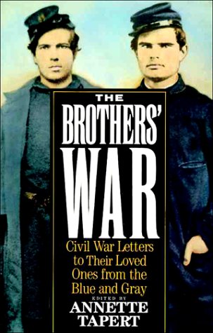The Brothers' War: Civil War Letter to Their Loved Ones From the Blue and Gray