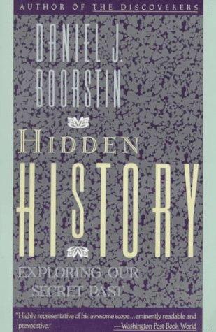 9780679722236: Hidden History: Exploring Our Secret Past