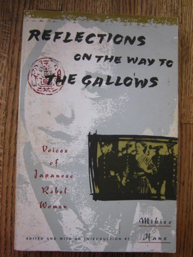 9780679722731: Reflections on the Way to the Gallows : Voices of Japanese Rebel Women / Translated and Edited with an Introduction by Mikiso Hane