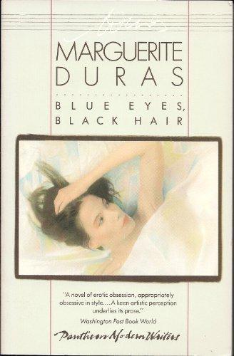 BLUE EYES, BLACK HAIR (Pantheon Modern Writers): Duras, Marguerite