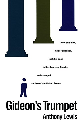 9780679723127: Gideon's Trumpet: How One Man, a Poor Prisoner, Took His Case to the Supreme Court-and Changed the Law of the United States