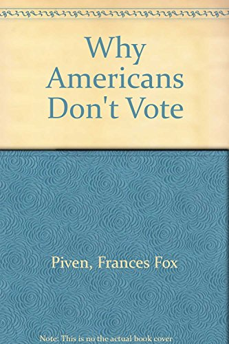 Why Americans Don't Vote: Piven, Frances Fox