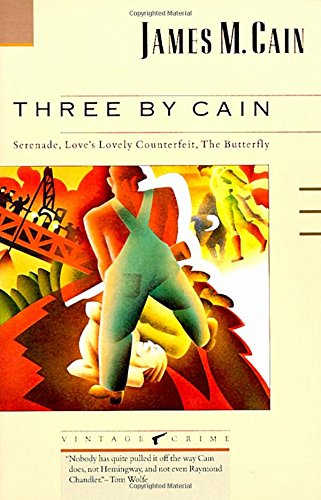 9780679723233: Three by Cain: Serenade, Love's Lovely Counterfeit, the Butterfly (Vintage Crime)