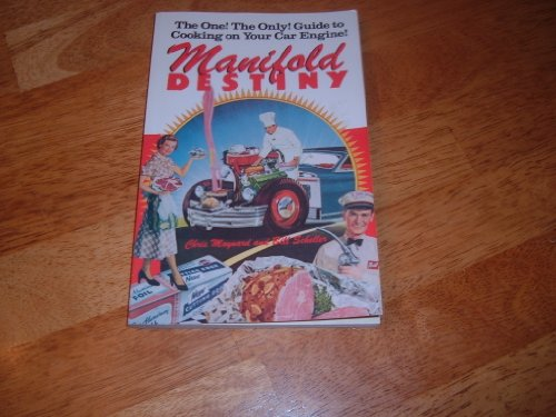 9780679723370: Manifold Destiny: The One! The Only! Guide to Cooking on Your Car Engine!