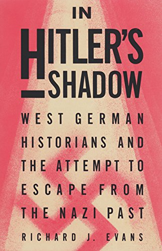 9780679723486: In Hitler's Shadow: West German Historians and the Attempt to Escape from the Nazi Past