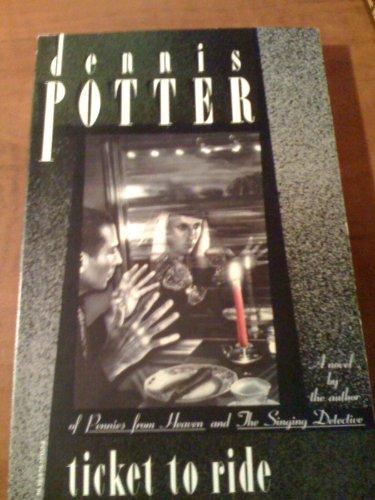TICKET TO RIDE: Dennis Potter