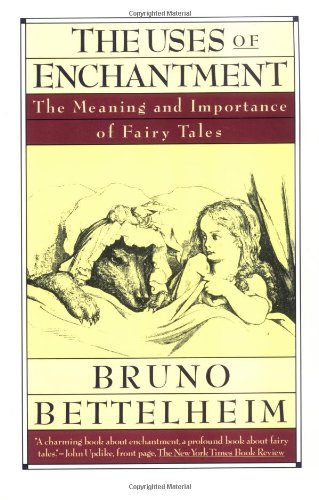 9780679723936: The Uses of Enchantment: The Meaning and Importance of Fairy Tales