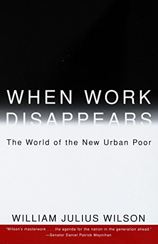 9780679724179: When Work Disappears : The World of the New Urban Poor