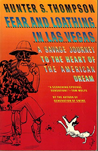 Fear and Loathing in Las Vegas: A Savage Journey to the Heart of the American Dream: Thompson, ...