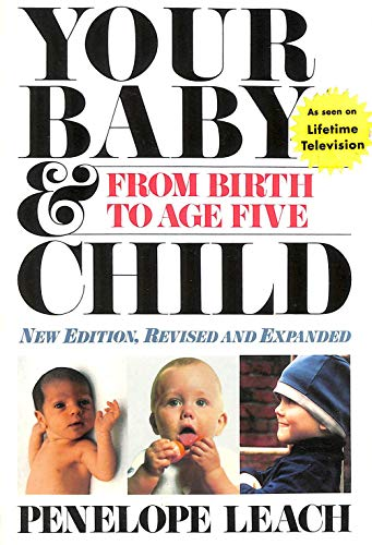 Your Baby & Child - From Birth to Age Five (0679724257) by Penelope Leach