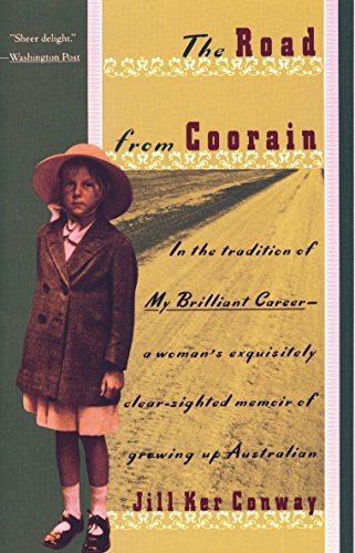 The Road from Coorain: A Woman's Exquisitely Clear-Sighted Memoir of Growing Up Australian (Vinta...