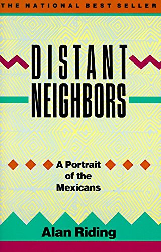 9780679724414: Distant Neighbors: A Portrait of the Mexicans