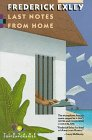 Last Notes from Home (0679724567) by Frederick Exley