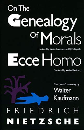 On the Genealogy of Morals and Ecce: Friedrich Nietzsche