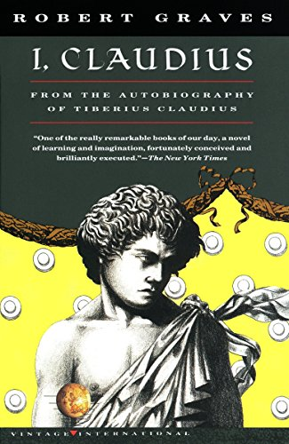 9780679724773: I, Claudius From the Autobiography of Tiberius Claudius Born 10 B.C. Murdered and Deified A.D. 54 (Vintage International)