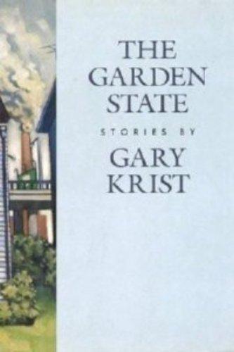 The Garden State: Short Stories: Krist, Gary