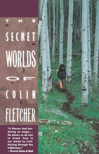 Secret Worlds of Colin Fletcher (0679725547) by Fletcher, Colin