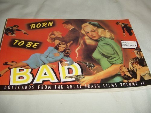 9780679725558: Born to Be Bad: Postcards from the Great Trash Films, Volume II