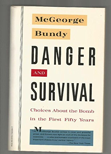 9780679725688: Danger and Survival: Choices About the Bomb in the First Fifty Years