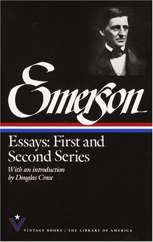 Essays: First and Second Series (The Library: Ralph Waldo Emerson