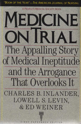 MEDICINE ON TRIAL (People's Medical Society Book) (9780679727323) by Charles B. Inlander; Lowell S. Levin; Ed Weiner