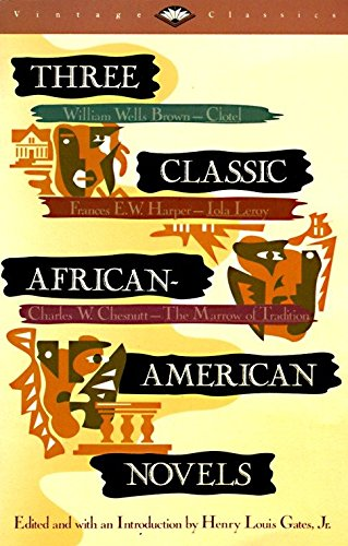 Three Classic African-American Novels : Clotel, Iola: William W. Brown,